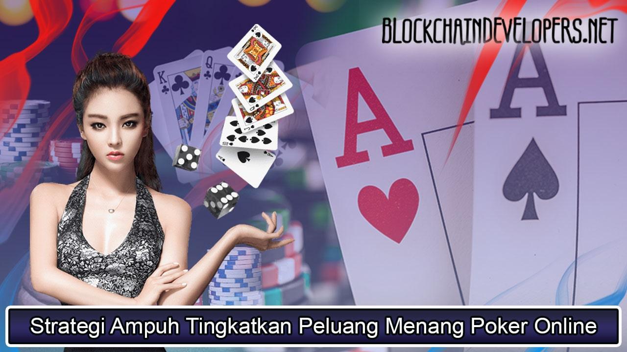 Strategi Ampuh Tingkatkan Peluang Menang Poker Online